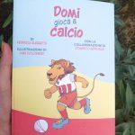 Domi gioca a calcio di Federica Guerretta – Edizioni Federica